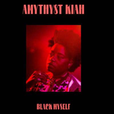AmythystKiah_BlackMyself_